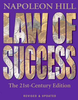 Law of Success: The 21st-Century Edition: Revised and Updated - Hill, Napoleon