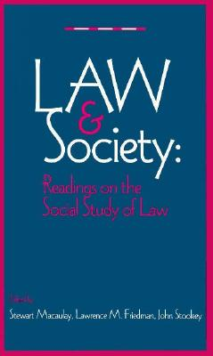 Law & Society: Readings on the Social Study of Law - Stookey, John, and Macaulay, Stewart, and Friedman, Lawrence Meir