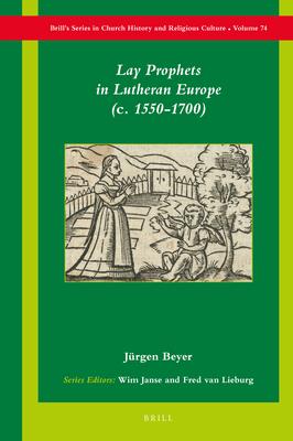 """Lay Prophets in Lutheran Europe (""""C."""" 1550 1700) - Beyer, Jurgen"""