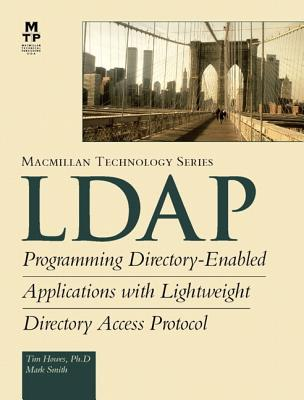 LDAP: Programming Directory-Enabled Apps - Smith, Mark, Dr., and Howes, Timothy A, PH.D.