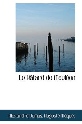 Le B Tard de Maul on - Dumas, Auguste Maquet Alexandre