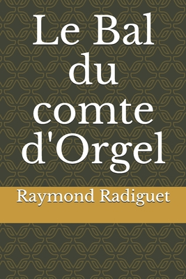 Le Bal Du Comte D'Orgel - Radiguet, Raymond