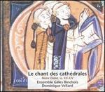 Le Chant des cathédrales (Notre Dame, ss. XII-XIV)