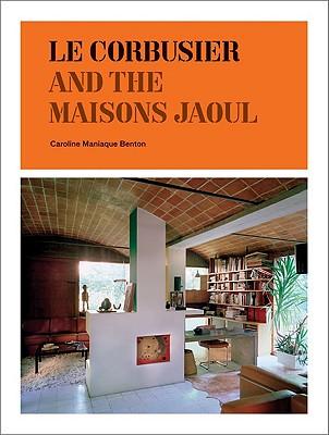 Le Corbusier and the Maisons Jaoul - Benton, Caroline Maniaque