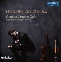 Le Corps des Cordes - Charles-Antoine Duflot (cello); Martin Klett (piano); Matthias Müller (violone); Murat Coskun (percussion);...