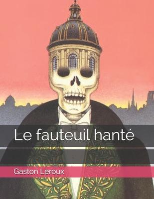 Le Fauteuil Hante - LeRoux, Gaston