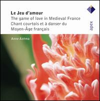 Le Jeu d'amour: The game of love in Medieval France - Anne Azéma (soprano); Anne Azéma (spoken word); Catherine Jousselin (mezzo-soprano); Ellen Santaniello (vocals);...