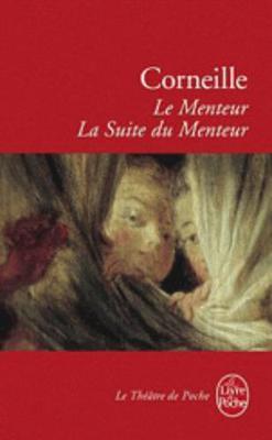 Le Menteur Et La Suite De La Menteur - Corneille, Pierre