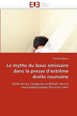 Le Mythe Du Bouc Emissaire Dans La Presse D''Extreme Droite Roumaine - Popescu, Daniela, and Popescu-D