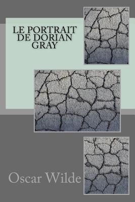 Le Portrait de Dorian Gray - Wilde, Oscar