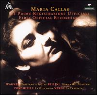Le Prime Registrazioni Ufficiali (First Official Recordings) - Maria Callas (soprano); Paolo Silveri (baritone); Coro Cetra (choir, chorus); RAI Symphony Chorus, Turin (choir, chorus);...