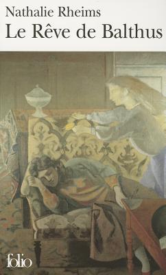 Le Reve De Balthus - Rheims, Nathalie