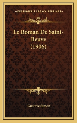 Le Roman de Saint-Beuve (1906) - Simon, Gustave