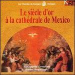 Le siècle d'or à la cathédrale de Mexico