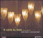 Le Siecle du Titien Venis, 1490-1576