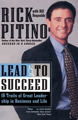 Lead to Succeed: 10 Traits of Great Leadership in Business and Life - Pitino, Rick