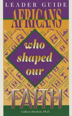Leader's Guide Africans Who Shaped Our Faith - Wright, Jeremiah A, Reverend, Jr.