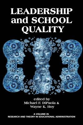 Leadership and School Quality - Dipaola, Michael (Editor), and Hoy, Wayne K (Editor)