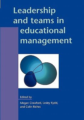Leadership and Teams in Educational Management - Crawford, Megan, Dr.
