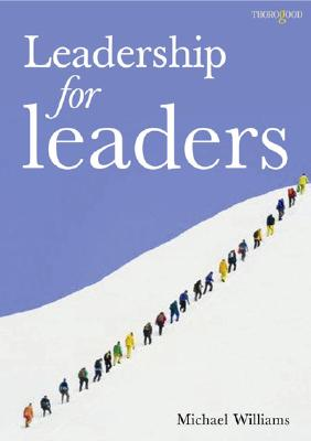 Leadership for Leaders - Williams, Michael