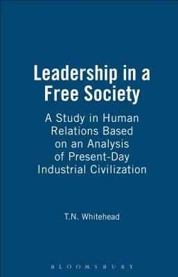 Leadership in a Free Society - Whitehead, T N