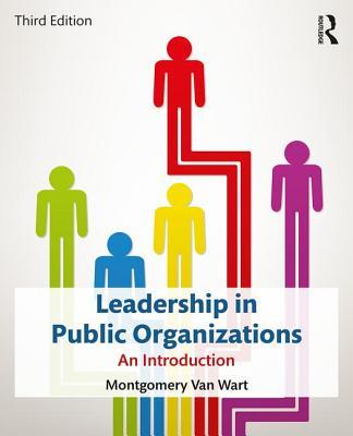 Leadership in Public Organizations: An Introduction - Van Wart, Montgomery