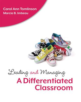 Leading and Managing a Differentiated Classroom - Tomlinson, Carol Ann, Dr., and Imbeau, Marcia B, Dr.