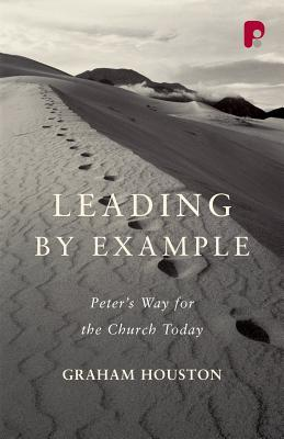Leading by Example: Peter's Way for the Church Today - Houston, Graham