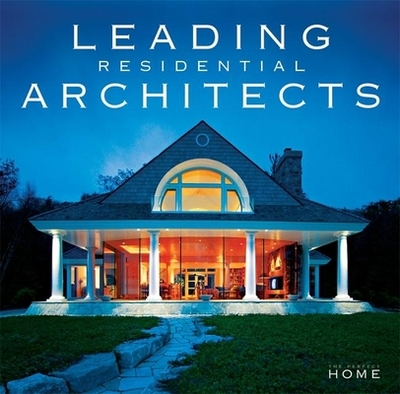 Leading Residential Architects - Jaccarino, Pamela Lerner (Editor), and Dunlop, Beth (Foreword by)