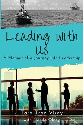 Leading with Us: Memoir of a Journey into Leadership - Tran Viray, Tara