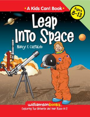 Leap Into Space: Exploring the Universe and Your Place in It - Castaldo, Nancy F