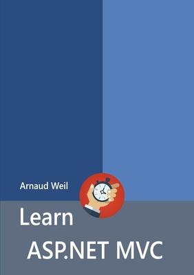 Learn ASP.NET Mvc - Weil, Arnaud