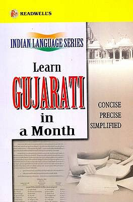 Learn Gujarati in a Month: Easy Method of Learning Gujarati Through English without a Teacher - Datt, Ishwar