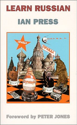 Learn Russian - Press, Ian, and Jones, Peter (Foreword by)