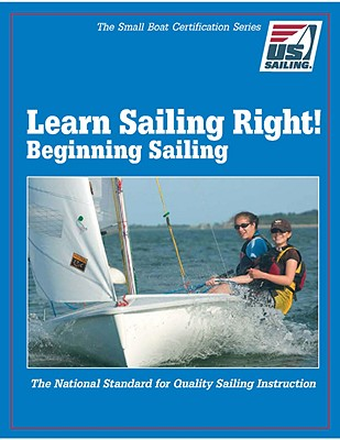 Learn Sailing Right! Beginner Sailing - U S Sailing Association (Creator)