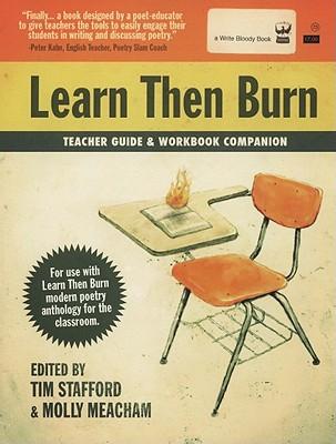 Learn Then Burn Teacher's Manual - Stafford, Tim, Mr., and Meacham, Molly