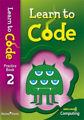 Learn to Code Pupil Book 2 - Lotriet, Claire
