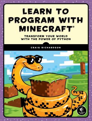 Learn to Program with Minecraft: Transform Your World with the Power of Python - Richardson, Craig