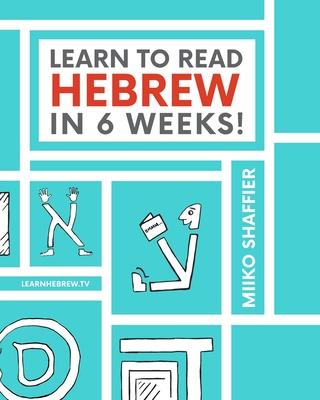 Learn to Read Hebrew in 6 Weeks - Shaffier, Miiko