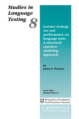 Learner Strategy Use and Performance on Language Tests - Purpura, James E