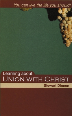 Learning about Union with Christ - Dinnen, Stewart