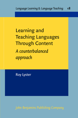 Learning and Teaching Languages Through Content: A counterbalanced approach - Lyster, Roy