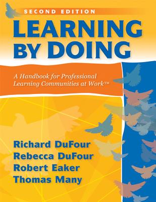 Learning by Doing: A Handbook for Professional Learning Communities at Work -