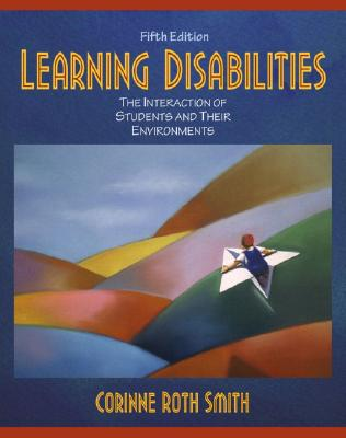 Learning Disabilities: The Interaction of Students and Their Environments - Smith, Corinne Roth