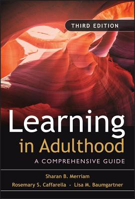 Learning in Adulthood: A Comprehensive Guide - Merriam, Sharan B