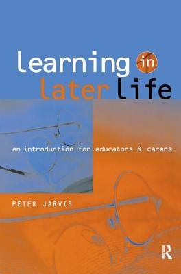 Learning in Later Life - Jarvis, Peter