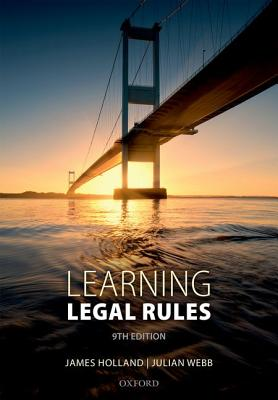 Learning Legal Rules: A Students' Guide to Legal Method and Reasoning - Holland, James, and Webb, Julian