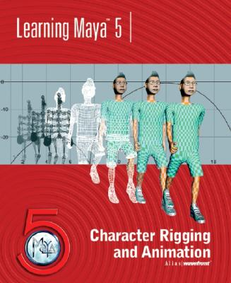 Learning Maya 5: Character Rigging and Animation - Alias Wavefront