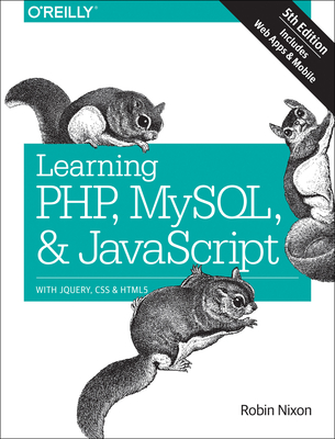 Learning Php, MySQL & JavaScript: With Jquery, CSS & Html5 - Nixon