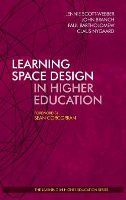 Learning Space Design in Higher Education - Nygaard, Claus (Editor), and Branch, John (Editor), and Scott-Webber, Lennie (Editor)